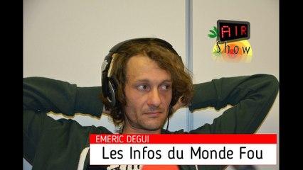 Emeric Degui - Les Infos du Monde Fou- AIR SHOW - Le Kiosque - AIR SHOW 21 03 2019