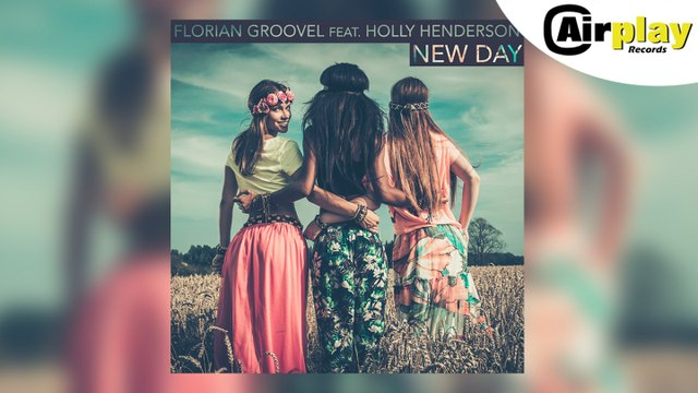 Florian Groovel Ft. Holly Henderson - New Day