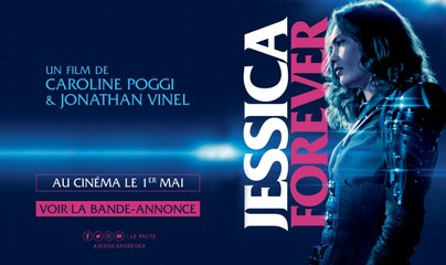 Bande-annonce JESSICA FOREVER