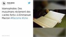 Islamophobie. Des musulmans réclament des «actes forts» à Emmanuel Macron