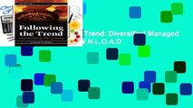 R.E.A.D Following the Trend: Diversified Managed Futures Trading D.O.W.N.L.O.A.D