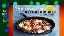 Full E-book  The One Pot Ketogenic Diet Cookbook: 100+ Easy Weeknight Meals for Your Skillet,
