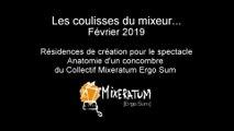 Les coulisses du Mixeur - Février 2019 : création Anatomie d'un concombre
