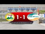 XM Fico Tây Ninh vs Viettel 1-1 | HIGHLIGHTS