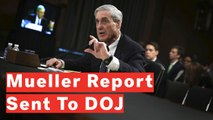 Special Counsel Robert Mueller Submits Russia Report To DOJ