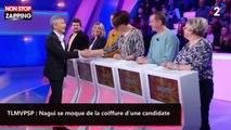 TLMVPSP : Nagui se moque de la coiffure d'une candidate (vidéo)