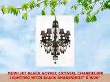 NEW JET BLACK GOTHIC CRYSTAL CHANDELIER LIGHTING WITH BLACK SHADESH37 X W26