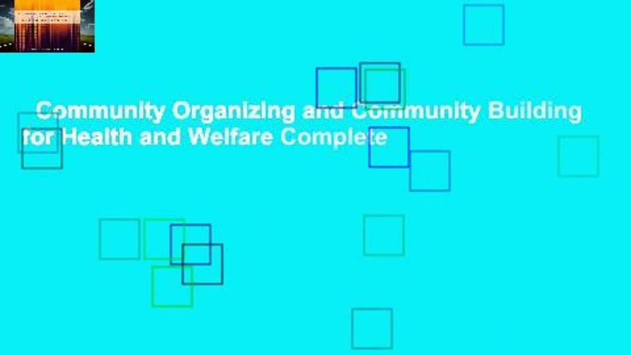 Community Organizing and Community Building for Health and Welfare Complete