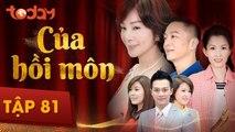 Của Hồi Môn - Tập 81 Full - Phim Bộ Tình Cảm Hay 2018 | TodayTV
