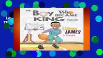 LeBron James: The Children s Book: The Boy Who Became King  Best Sellers Rank : #4