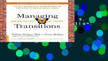 Managing Transitions, 25th anniversary edition: Making the Most of Change  Best Sellers Rank : #2