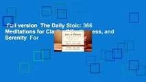Full version  The Daily Stoic: 366 Meditations for Clarity, Effectiveness, and Serenity  For