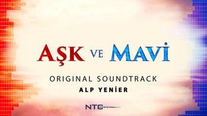 Aşk ve Mavi - Soundtrack - Mavi Ürgüp'e Geliyor