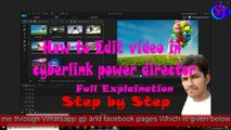 how to edit videos in cyberlink power director