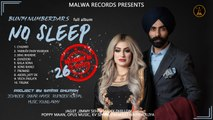 BUNTY NUMBERDAR - NO SLEEP - (Full Album) | LATEST PUNJABI SONGS 2019 | MALWA RECORDS