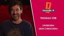 """L'interview """"Bon chienchien"""" de Thomas VDB"""