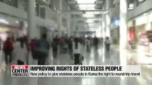 Stateless people are expected to obtain round-trip travel certification from S. Korean government
