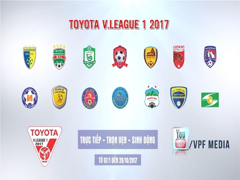 TOYOTA V.LEAGUE 2017: Trực tiếp, trọn vẹn và sinh động nhất trên VPF MEDIA