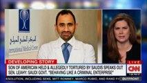 "Son of American held & Allegedly tortured by Saudis speaks out Sen. Leahy: Saudi Government ""Behaving like a criminal enterprise"". #SaudiArabia #News #ErinBurnett #ErinBurnettOutfront #Breaking"