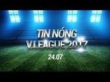 TIN NÓNG V LEAGUE 24.07 | U23 VIỆT NAM VÀO VCK U23 CHÂU Á, SAO THANH HÓA GẶP FANS TẠI SÀI GÒN