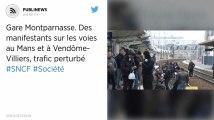 Gare Montparnasse. Des manifestants sur les voies au Mans et à Vendôme-Villiers, trafic perturbé