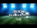 TIN NÓNG V LEAGUE 19.07 | U23 VIỆT NAM TIẾP ĐÓN U23 ĐÔNG TIMOR, SÂN HÒA XUÂN SẮP CÓ DIỆN MẠO MỚI