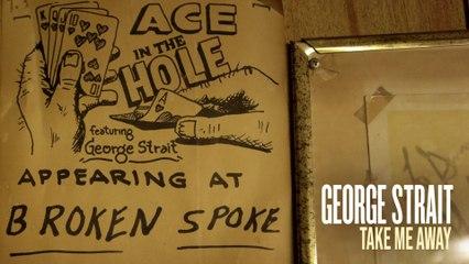 George Strait - Take Me Away