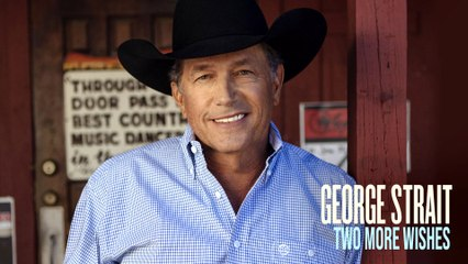 George Strait - Two More Wishes