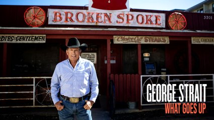 George Strait - What Goes Up