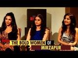 Mirzapur Girls Shriya Pilagaonkar, Rasika Duggal & Shweta Tripathi In Conversation With Puja Talwar