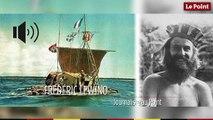 27 avril 1947 : le jour où Thor Heyerdahl s'élance à bord d'un radeau pour traverser le Pacifique
