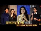 Bollywood Buzz With SRK, Alia & Sara | Shah Rukh Khan | Alia Bhatt | Sara Ali Khan