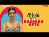 Radhika Apte Gets Up, Close & Personal