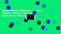 Review  World of Warcraft: Chronicle Volume 1 (World of Warcraft (Hardcover)) - Blizzard