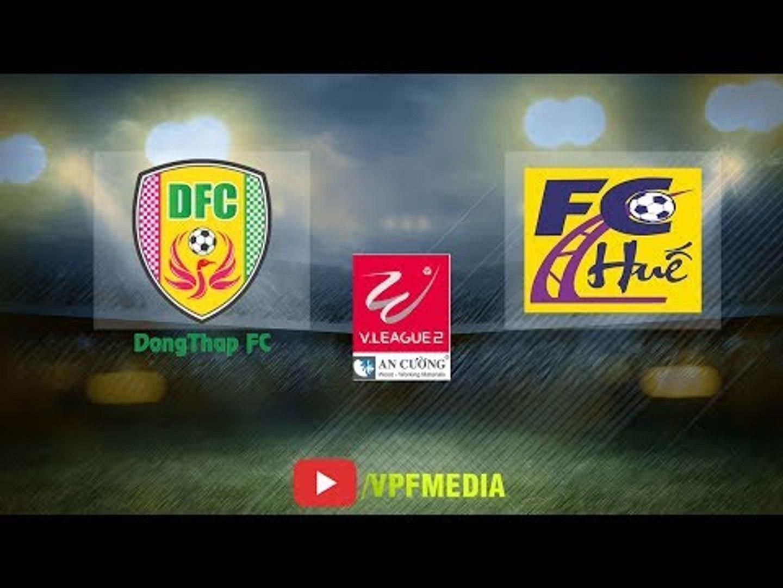 Trực Tiếp | Đồng Tháp vs CLB Huế | Vòng 18 giải hạng nhất quốc gia 2018  |VPF Media