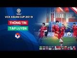 Văn Toàn háo hức chờ đợi trận ra quân gặp Iraq tại VCK Asian Cup 2019 | VFF Channel