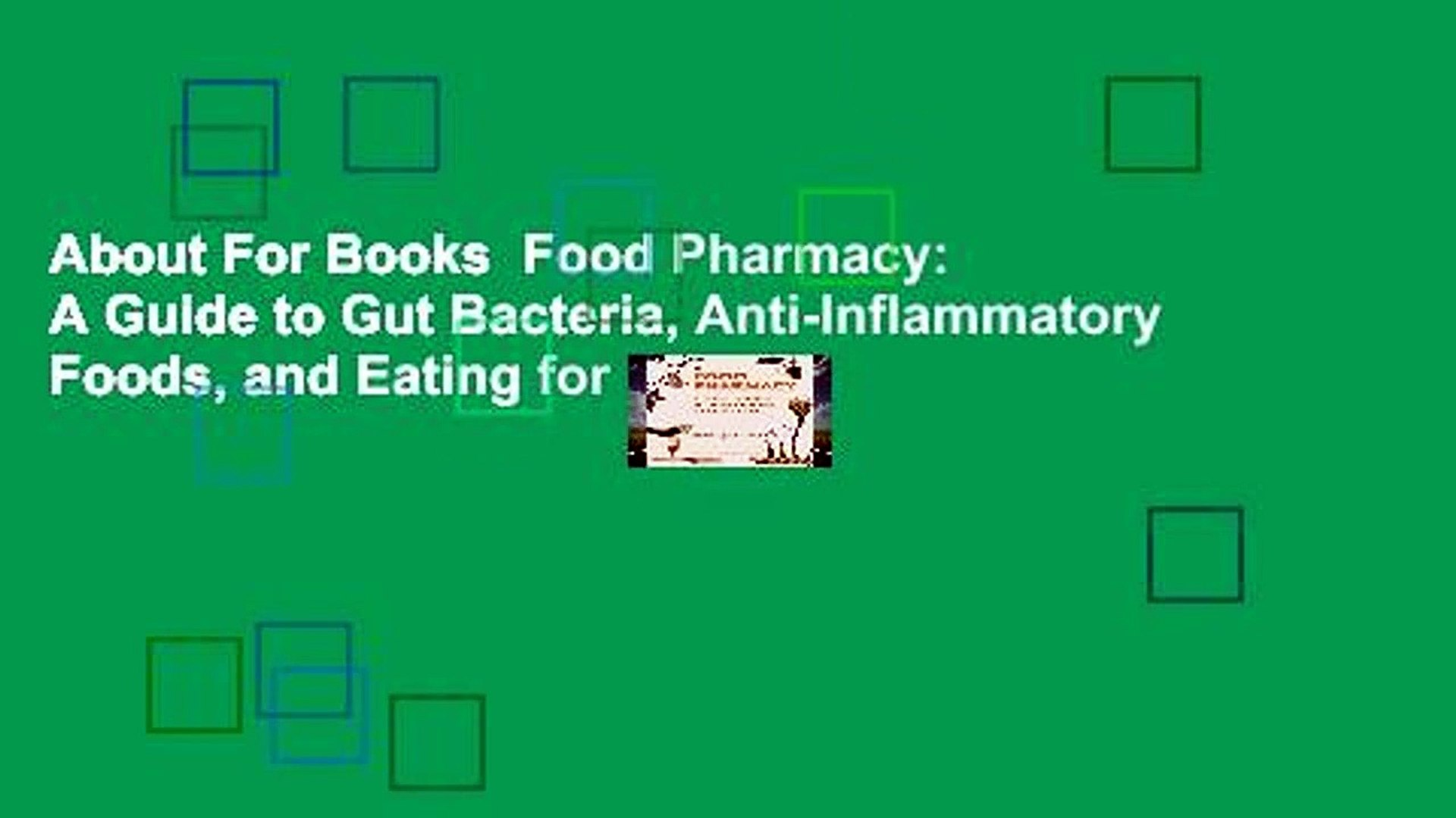 About For Books  Food Pharmacy: A Guide to Gut Bacteria, Anti-Inflammatory Foods, and Eating for