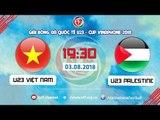 FULL | U23 VIỆT NAM vs U23 PALESTINE | GIẢI BÓNG ĐÁ QUỐC TẾ U23 CUP VINAPHONE | VFF Channel