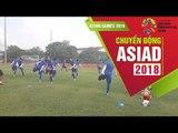 ĐT bóng đá nữ Việt Nam bước vào buổi tập thứ 4 trước ngày ra quân Asiad 18 | VFF Channel