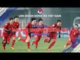 Công tác đào tạo bóng đá trẻ Việt Nam lên một tầm cao mới | VFF Channel