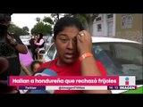 Hallan a hondureña que rechazó frijoles; está viva y protegida | Noticias con Yuriria