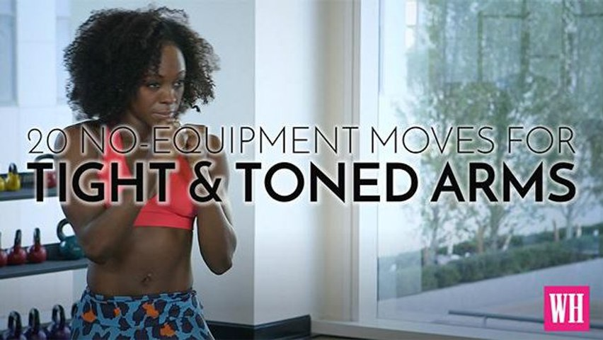 20 No-Equipment Moves For Tight & Toned Arms