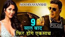 Akshay Kumar Katrina Kaif REUNITE For Rohit Shetty's Sooryavanshi | Confirmed