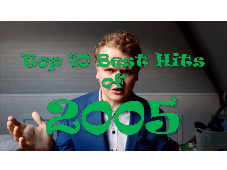 Top 10 Best Hit Songs of 2005