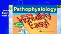 Full E-book  Pathophysiology Made Incredibly Easy! (Incredibly Easy! Series)  Best Sellers Rank :
