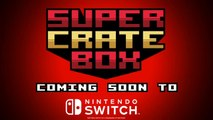 Super Crate Box - Bande-annonce Switch