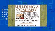Review  Building a Company: Roy O.Disney and the Creation of an Entertainment Empire - Bob Thomas