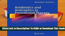 [Read] Antibiotics and Antiseptics in Periodontal Therapy  For Trial