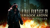 Final Fantasy XV : Episode Ardyn - Trailer de lancement
