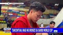 Tancontian, wagi ng bronze sa Sambo World Cup